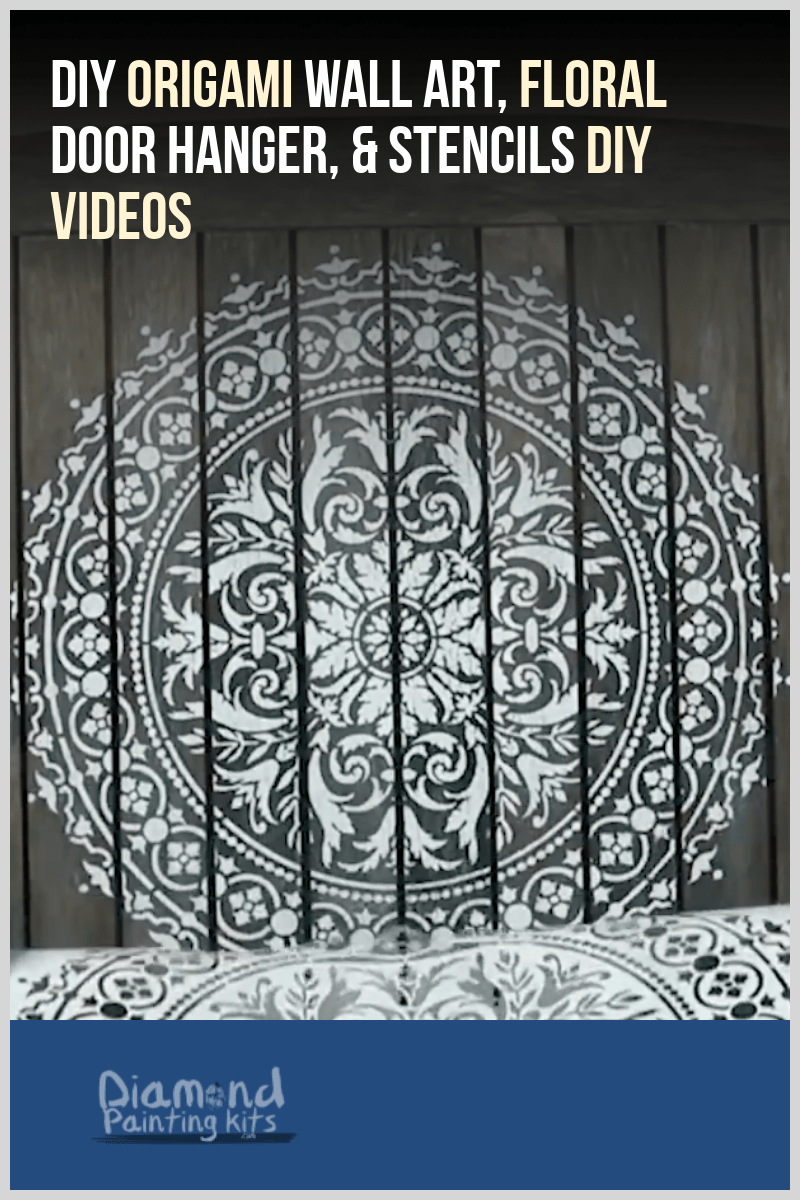 Daily Viral DIY Videos: DIY Origami Wall Art, Floral Door Hanger, Stencils